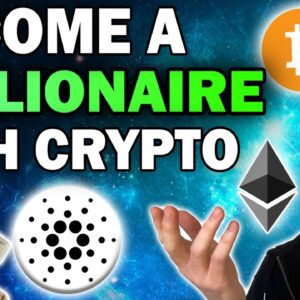 Become a Cryptocurrency Millionaire With These 3 Steps (Bull Run 2021)