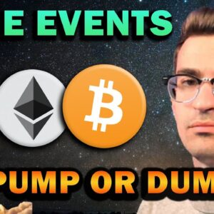 HUGE CRYPTO EVENTS IN JULY!! WILL BITCOIN PUMP OR DUMP