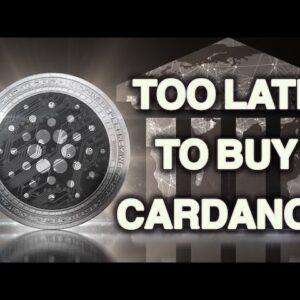 Too Late To Buy Cardano ADA?