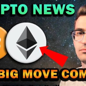 HUGE NEWS - BIG MOVE COMING FOR CRYPTO