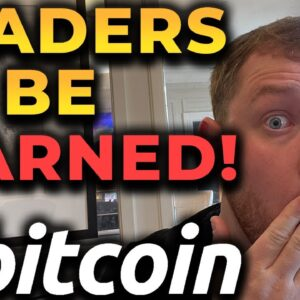 ⚠️ WARNING TO ALL BITCOIN TRADERS!!!!! THIS IS VITAL FOR BITCOIN & CRYPTO!!!!! [be careful]